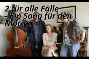 Assista ao filme alemão: 2 für alle Fälle - Ein Song für den Mörder